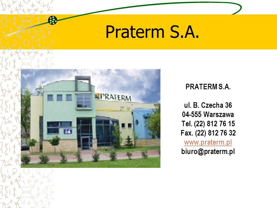 Praterm S.A. PRATERM S.A. ul. B. Czecha 36 04-555 Warszawa
