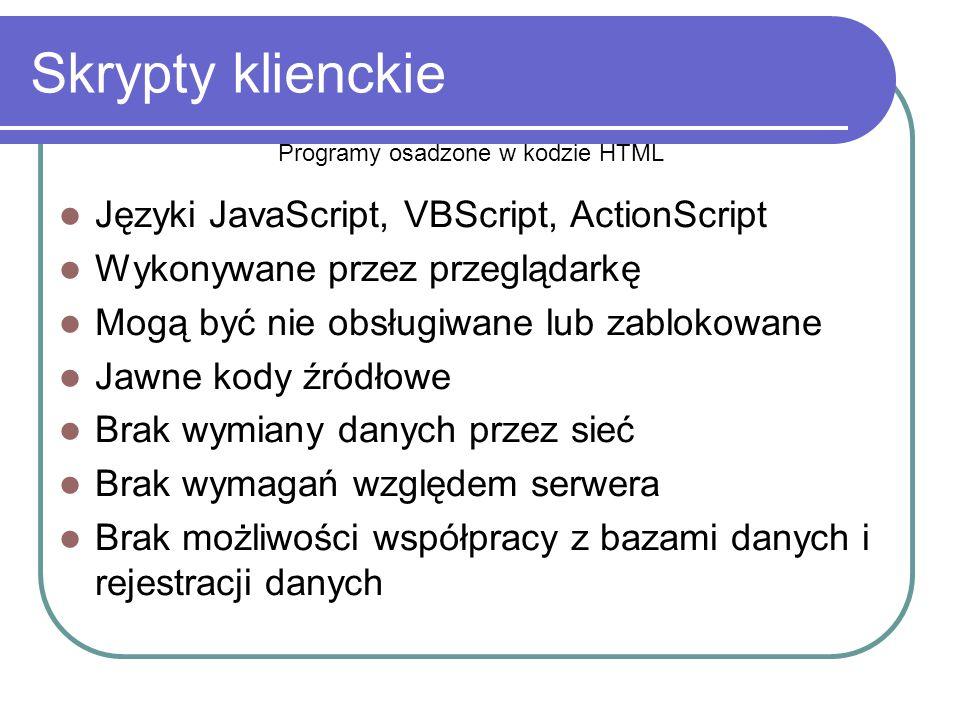 Skrypty klienckie Języki JavaScript, VBScript, ActionScript