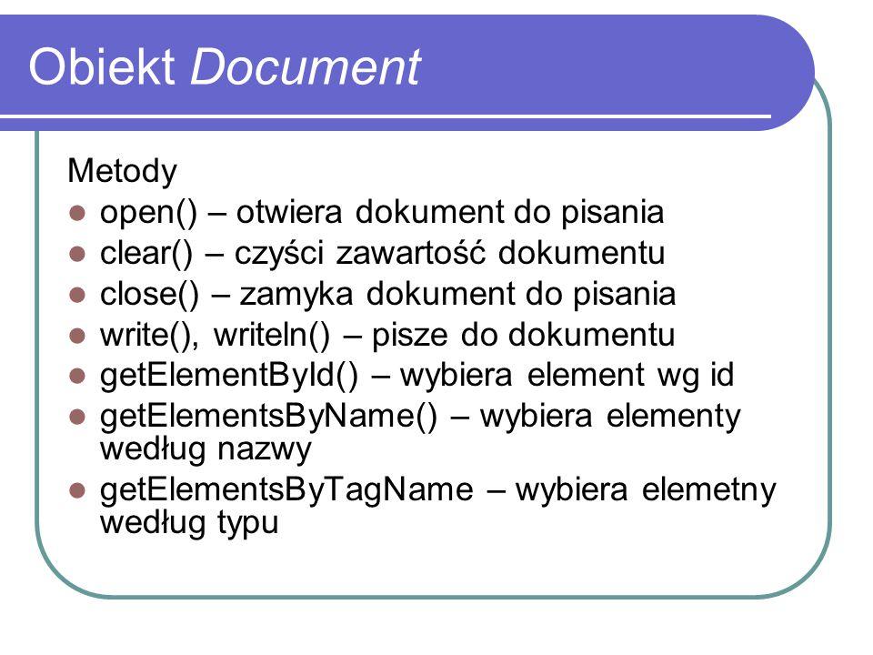 Obiekt Document Metody open() – otwiera dokument do pisania