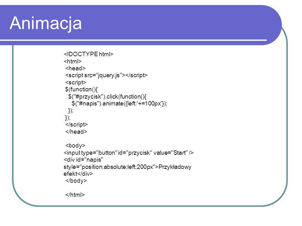 Animacja <!DOCTYPE html> <html> <head>