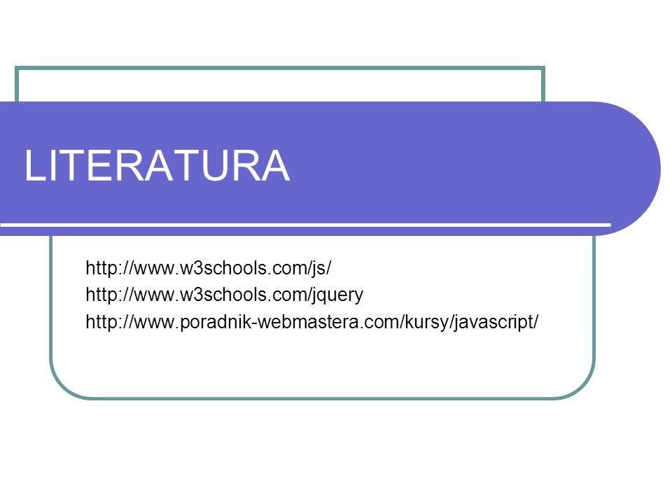 LITERATURA http://www.w3schools.com/js/
