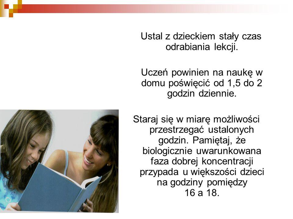 Uczeń powinien na naukę w domu poświęcić od 1,5 do 2 godzin dziennie.