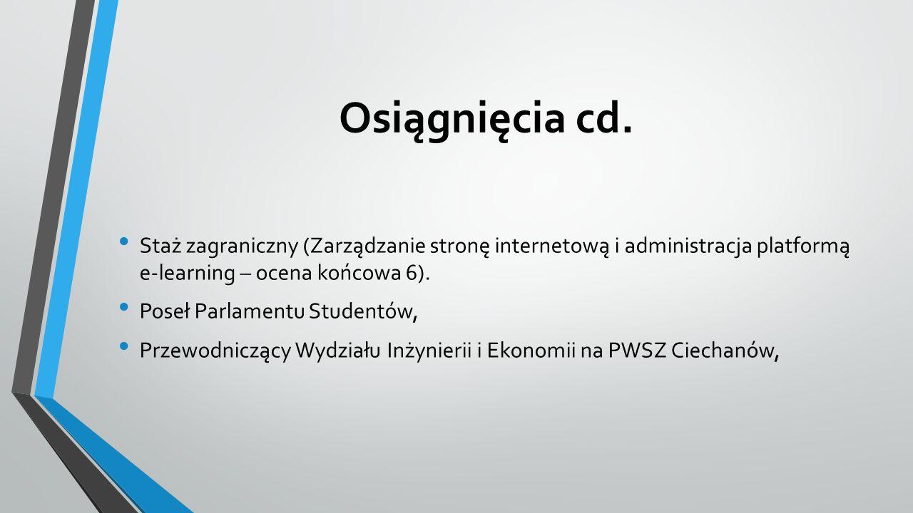 Osiągnięcia cd. Staż zagraniczny (Zarządzanie stronę internetową i administracja platformą e-learning – ocena końcowa 6).