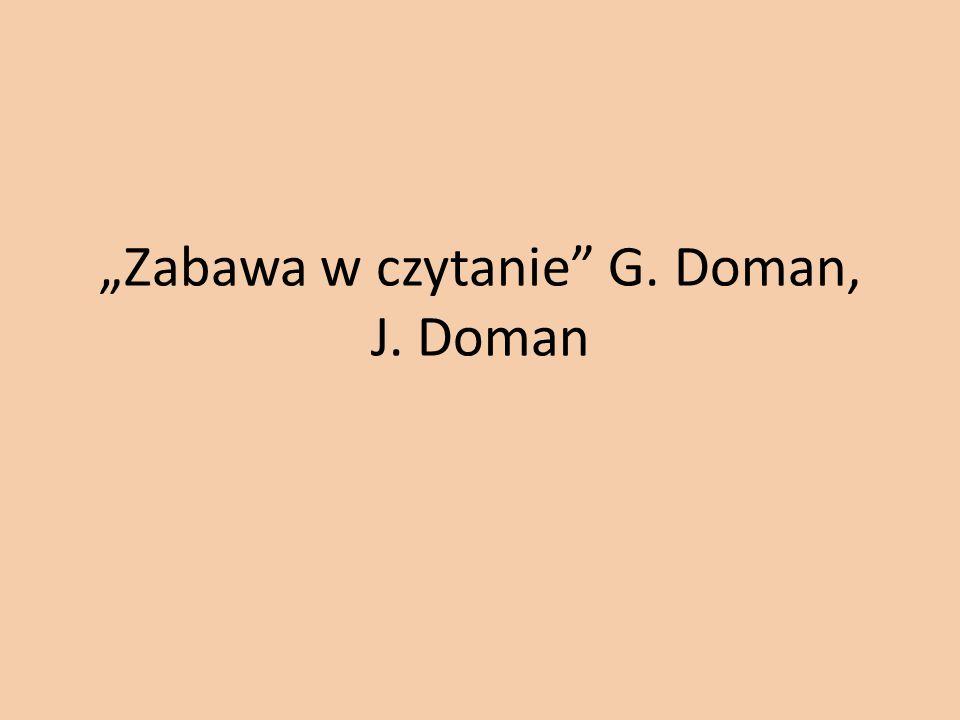 """""""Zabawa w czytanie G. Doman, J. Doman"""