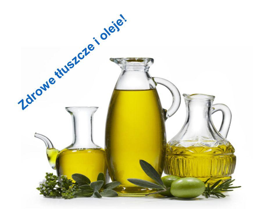 Zdrowe tłuszcze i oleje!