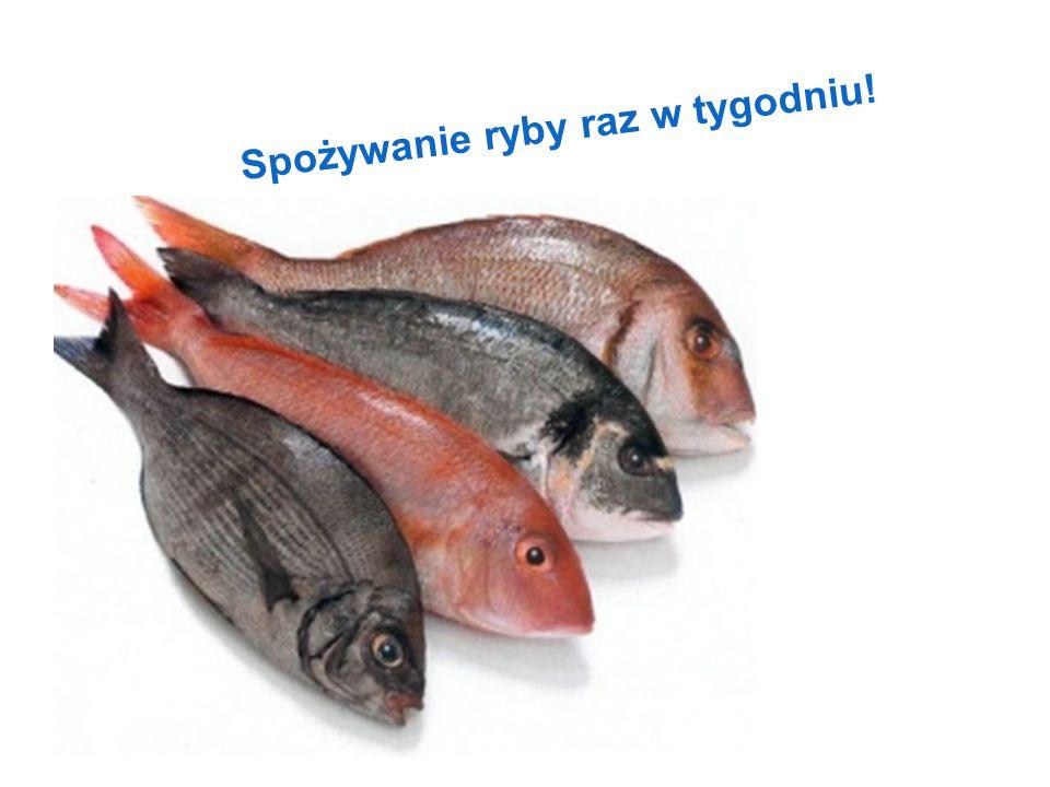 Spożywanie ryby raz w tygodniu!