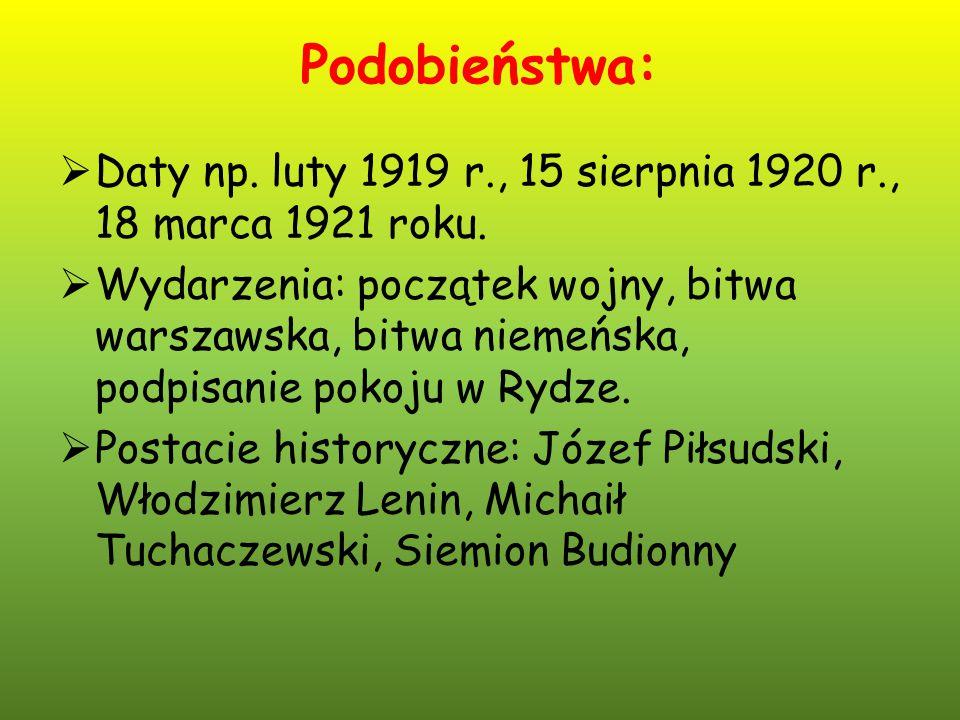 Podobieństwa: Daty np. luty 1919 r., 15 sierpnia 1920 r., 18 marca 1921 roku.