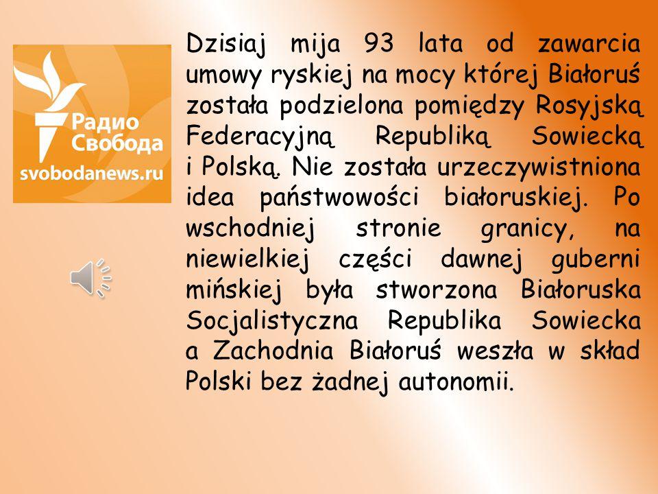 Dzisiaj mija 93 lata od zawarcia umowy ryskiej na mocy której Białoruś została podzielona pomiędzy Rosyjską Federacyjną Republiką Sowiecką i Polską.