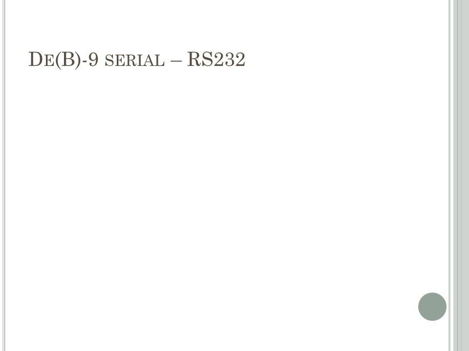De(B)-9 serial – RS232