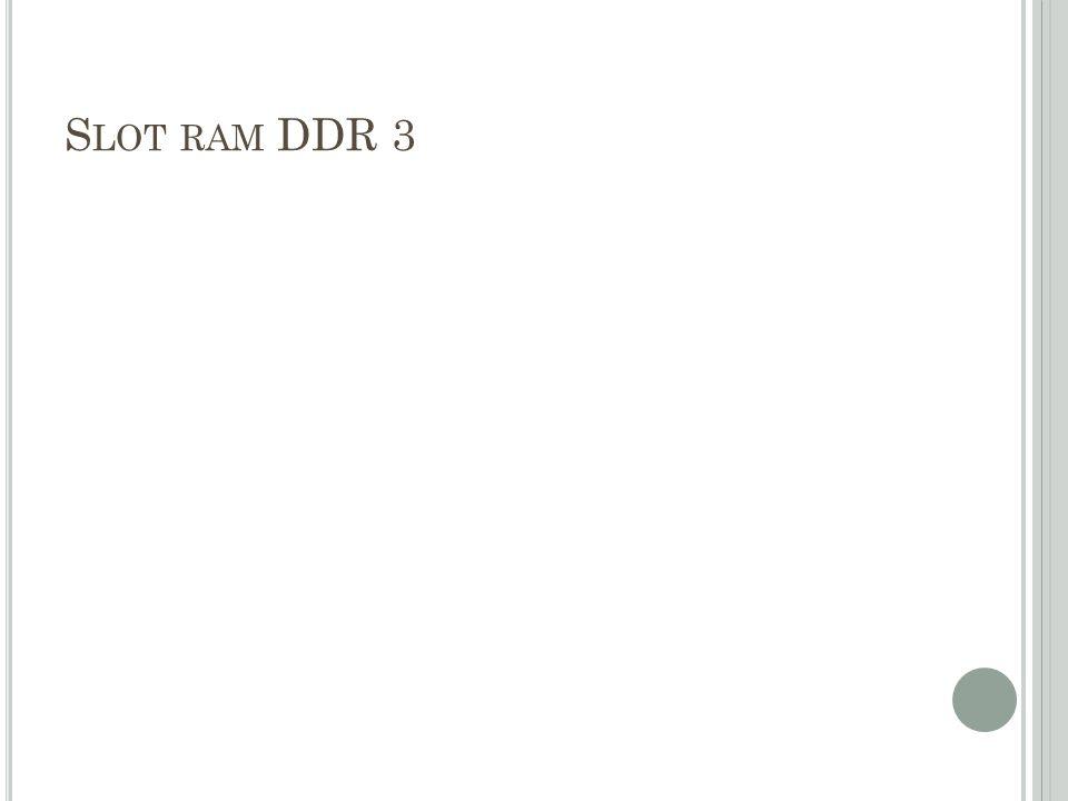 Slot ram DDR 3