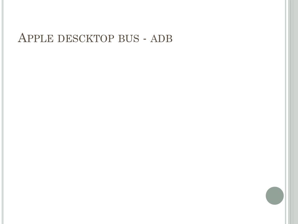 Apple descktop bus - adb