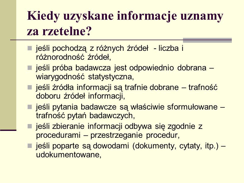 Kiedy uzyskane informacje uznamy za rzetelne