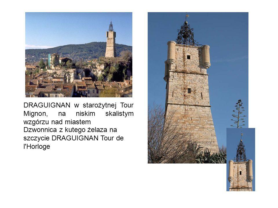 DRAGUIGNAN w starożytnej Tour Mignon, na niskim skalistym wzgórzu nad miastem