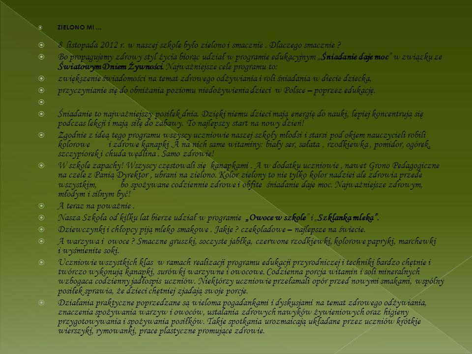 ZIELONO MI ... 8 listopada 2012 r. w naszej szkole było zielono i smacznie . Dlaczego smacznie