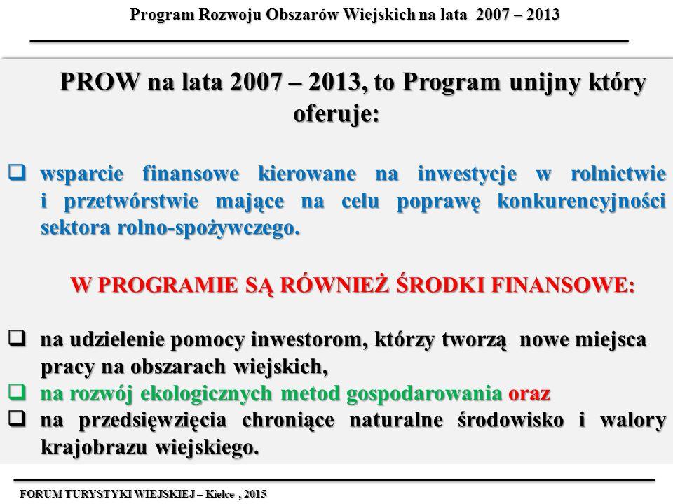 PROW na lata 2007 – 2013, to Program unijny który oferuje: