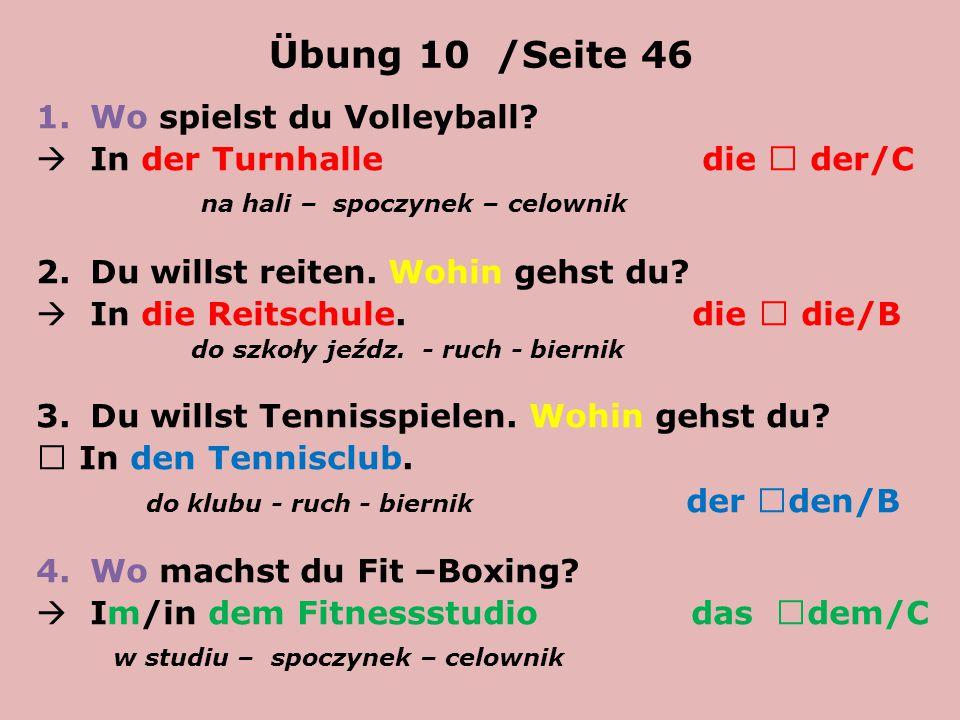 Übung 10 /Seite 46 Wo spielst du Volleyball
