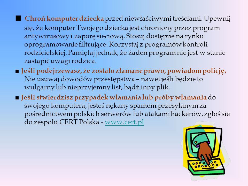■ Chroń komputer dziecka przed niewłaściwymi treściami