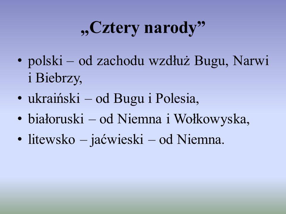 """""""Cztery narody polski – od zachodu wzdłuż Bugu, Narwi i Biebrzy,"""