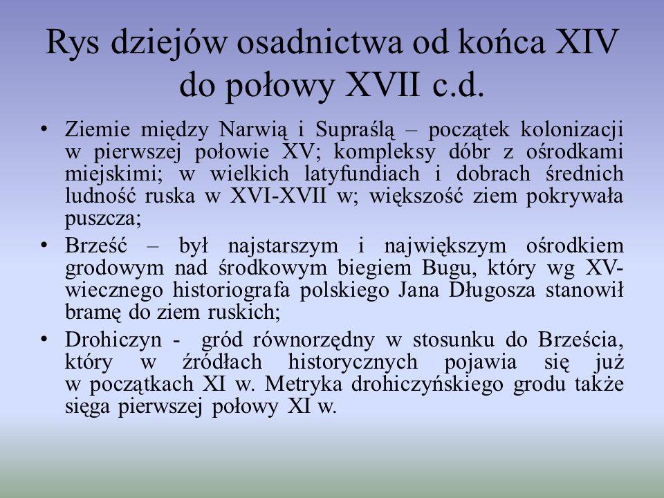 Rys dziejów osadnictwa od końca XIV do połowy XVII c.d.