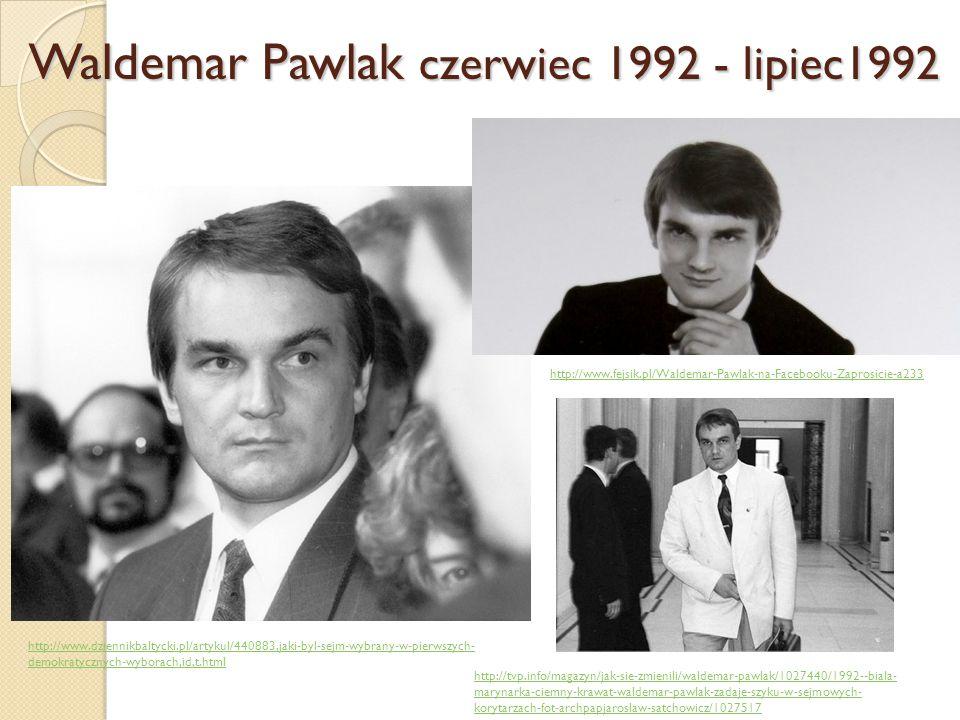 Waldemar Pawlak czerwiec 1992 - lipiec1992