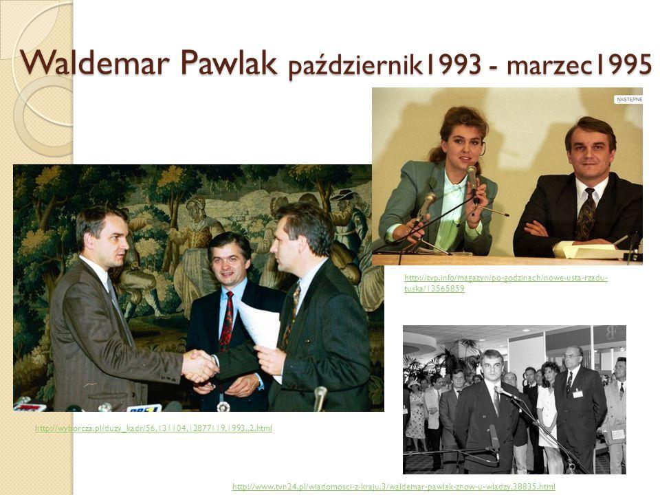 Waldemar Pawlak październik1993 - marzec1995