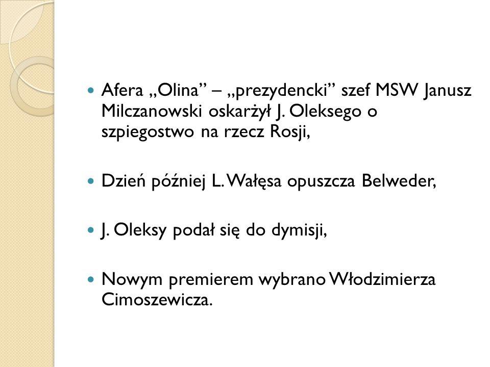 """Afera """"Olina – """"prezydencki szef MSW Janusz Milczanowski oskarżył J"""