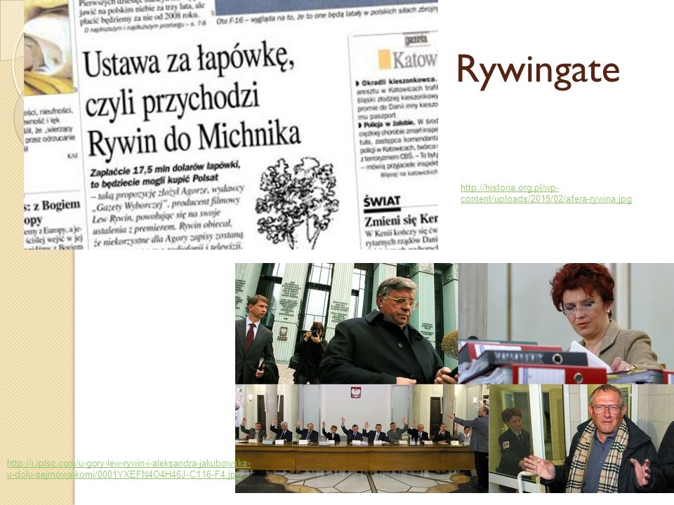 Rywingate http://historia.org.pl/wp-content/uploads/2015/02/afera-rywina.jpg.