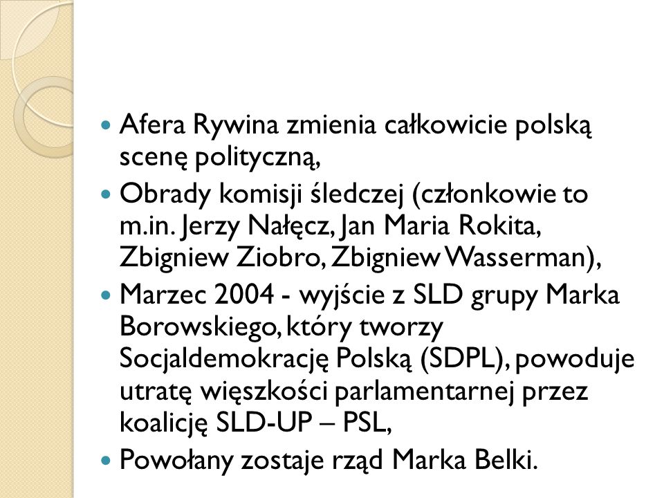 Afera Rywina zmienia całkowicie polską scenę polityczną,