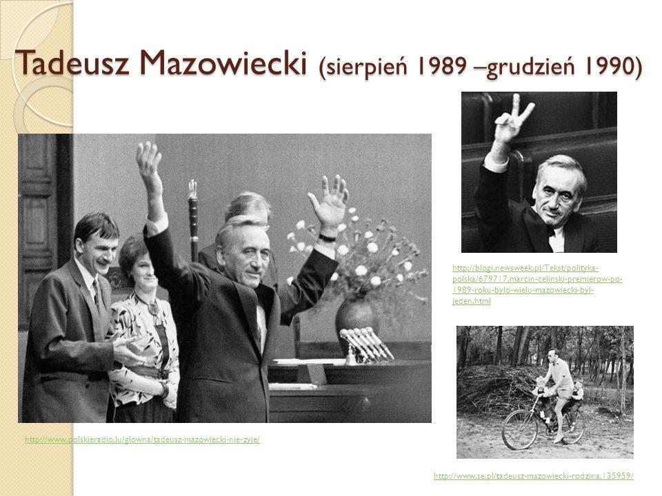 Tadeusz Mazowiecki (sierpień 1989 –grudzień 1990)