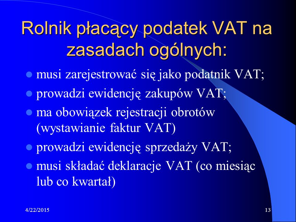 Rolnik płacący podatek VAT na zasadach ogólnych: