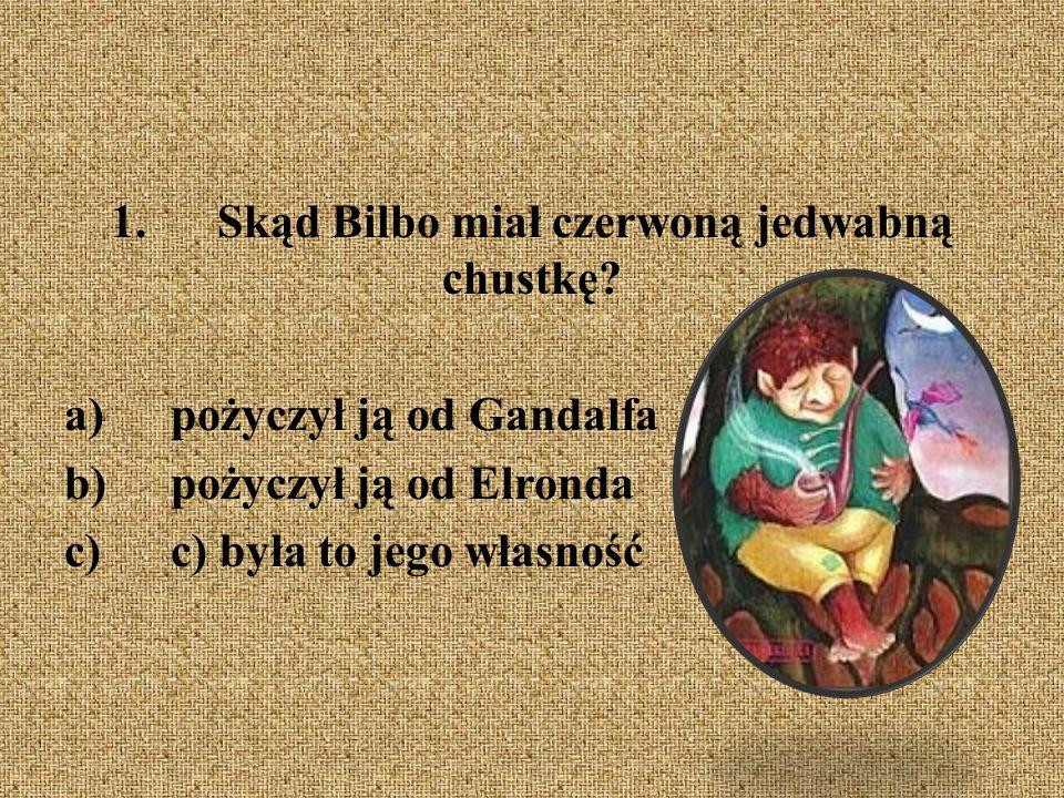 1. Skąd Bilbo miał czerwoną jedwabną chustkę