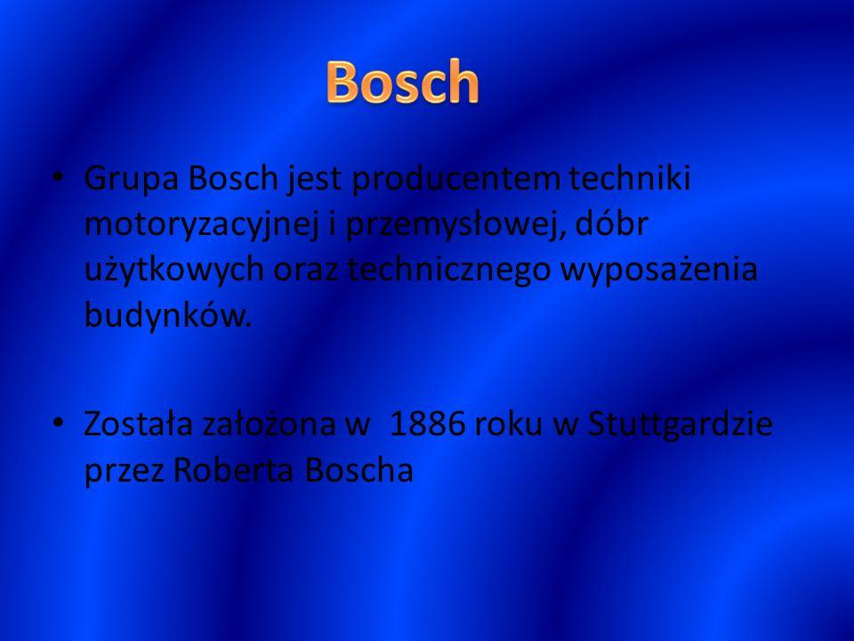 Bosch Grupa Bosch jest producentem techniki motoryzacyjnej i przemysłowej, dóbr użytkowych oraz technicznego wyposażenia budynków.
