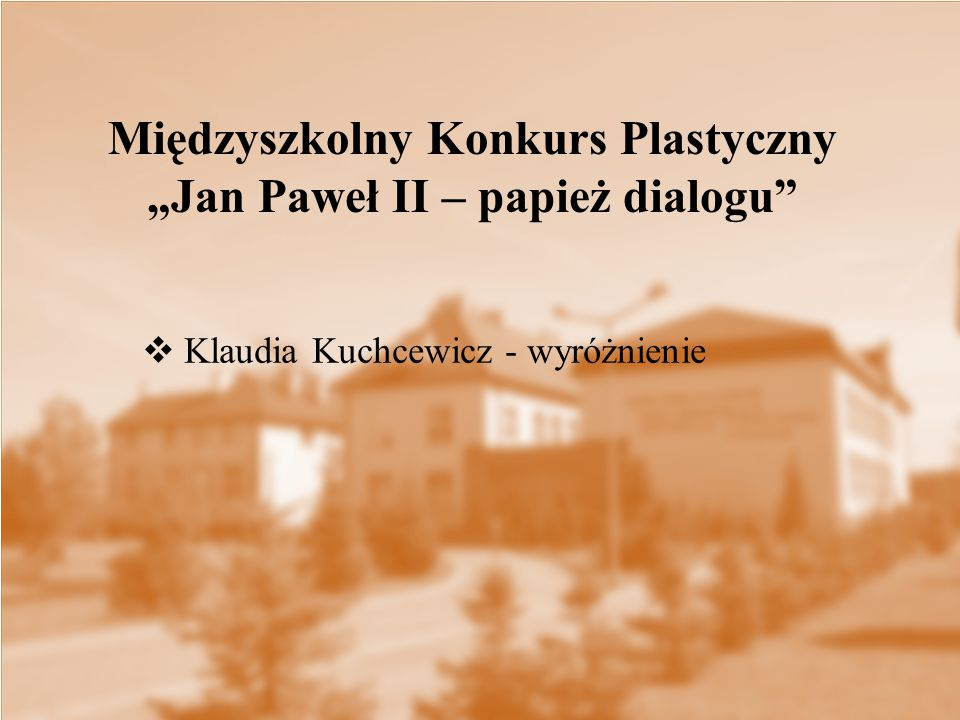 """Międzyszkolny Konkurs Plastyczny """"Jan Paweł II – papież dialogu"""