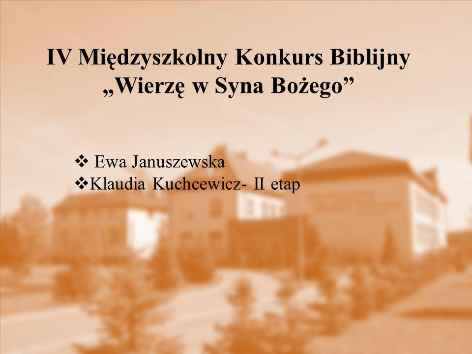 """IV Międzyszkolny Konkurs Biblijny """"Wierzę w Syna Bożego"""