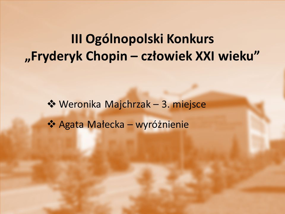 """III Ogólnopolski Konkurs """"Fryderyk Chopin – człowiek XXI wieku"""