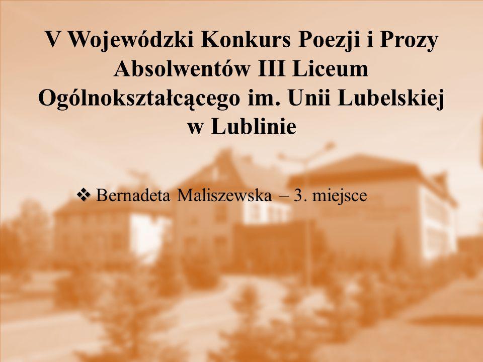 V Wojewódzki Konkurs Poezji i Prozy Absolwentów III Liceum Ogólnokształcącego im. Unii Lubelskiej w Lublinie
