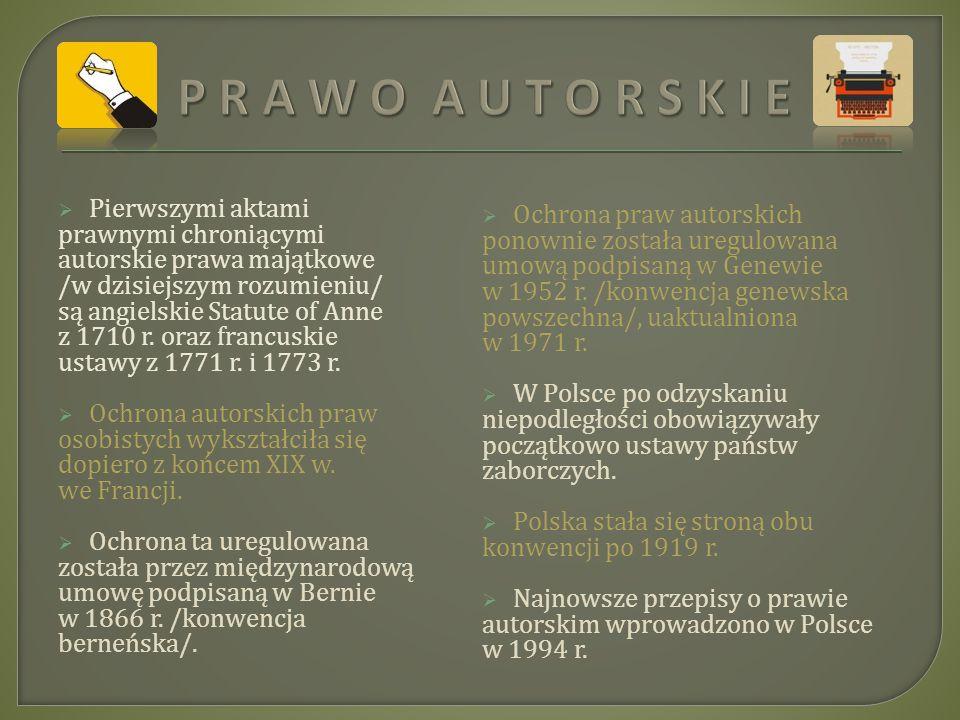 P R A W O A U T O R S K I E Pierwszymi aktami Ochrona praw autorskich