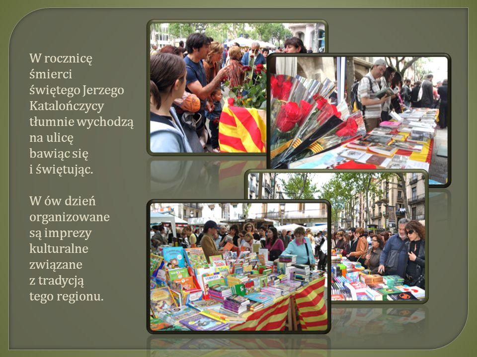 W rocznicę śmierci. świętego Jerzego Katalończycy. tłumnie wychodzą. na ulicę. bawiąc się. i świętując.