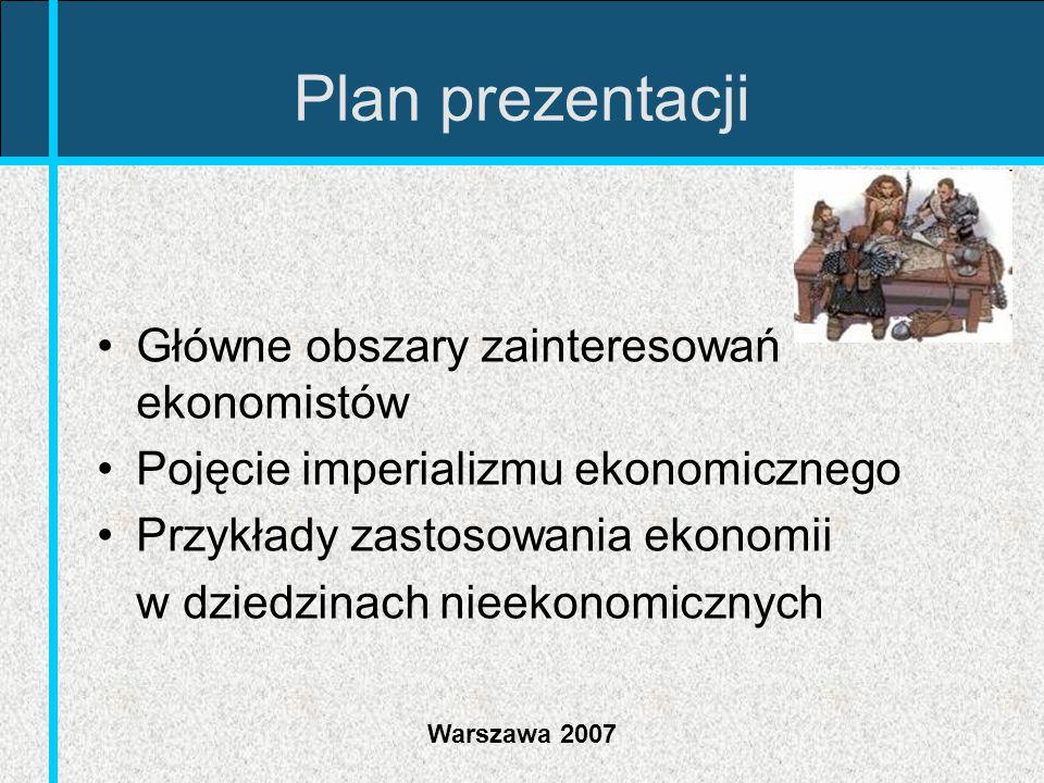 Plan prezentacji Główne obszary zainteresowań ekonomistów