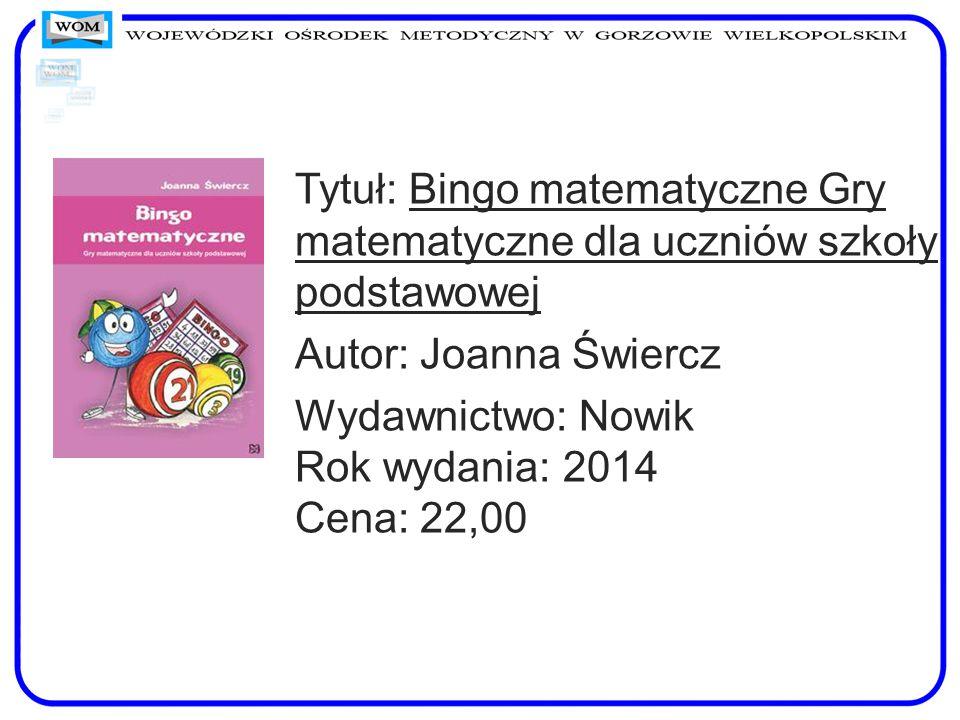 Tytuł: Bingo matematyczne Gry matematyczne dla uczniów szkoły podstawowej