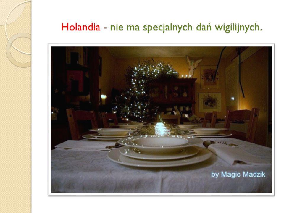 Holandia - nie ma specjalnych dań wigilijnych.