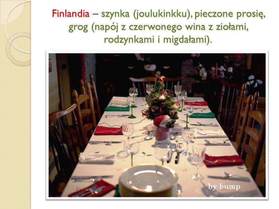 Finlandia – szynka (joulukinkku), pieczone prosię, grog (napój z czerwonego wina z ziołami, rodzynkami i migdałami).