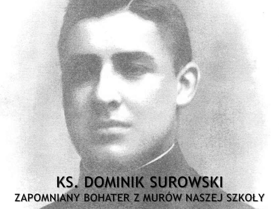 Ks. Dominik Surowski zapomniany bohater z murów naszej szkoły
