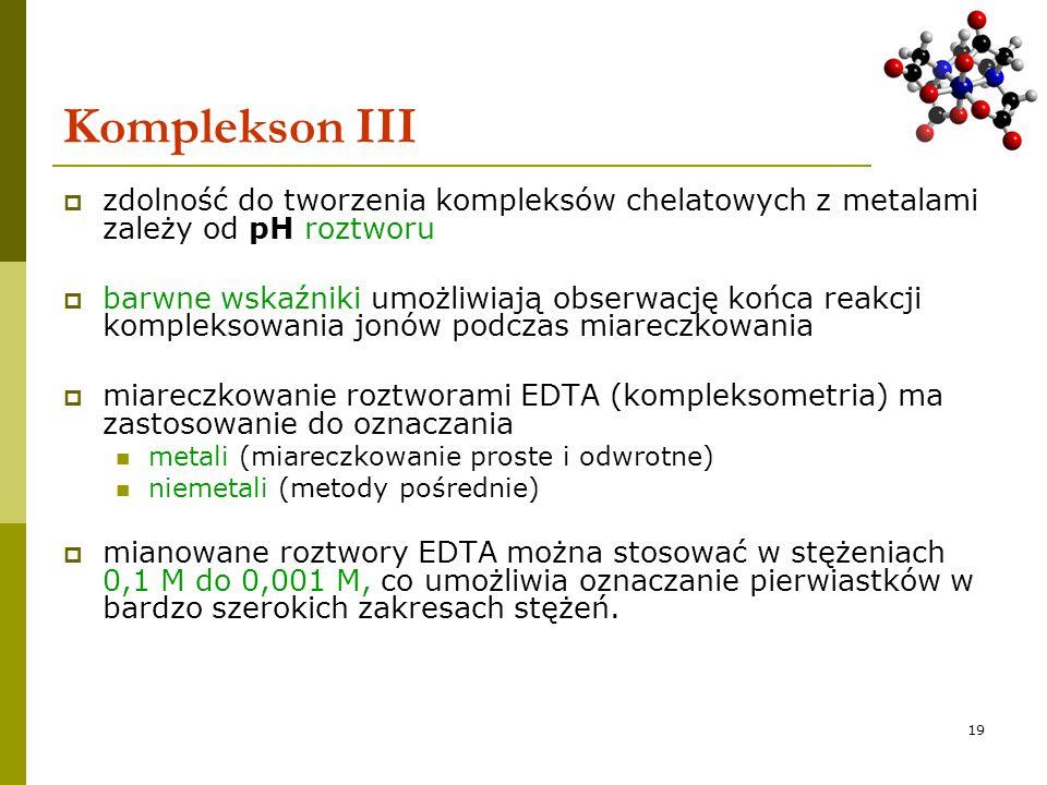 Komplekson III zdolność do tworzenia kompleksów chelatowych z metalami zależy od pH roztworu.