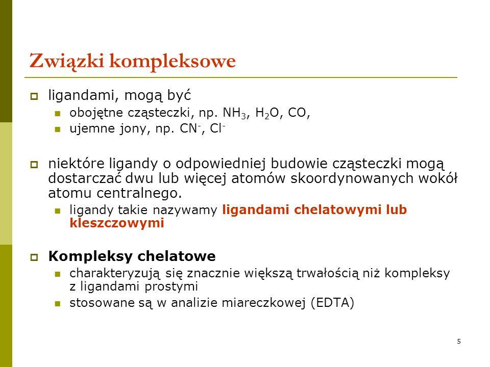Związki kompleksowe ligandami, mogą być