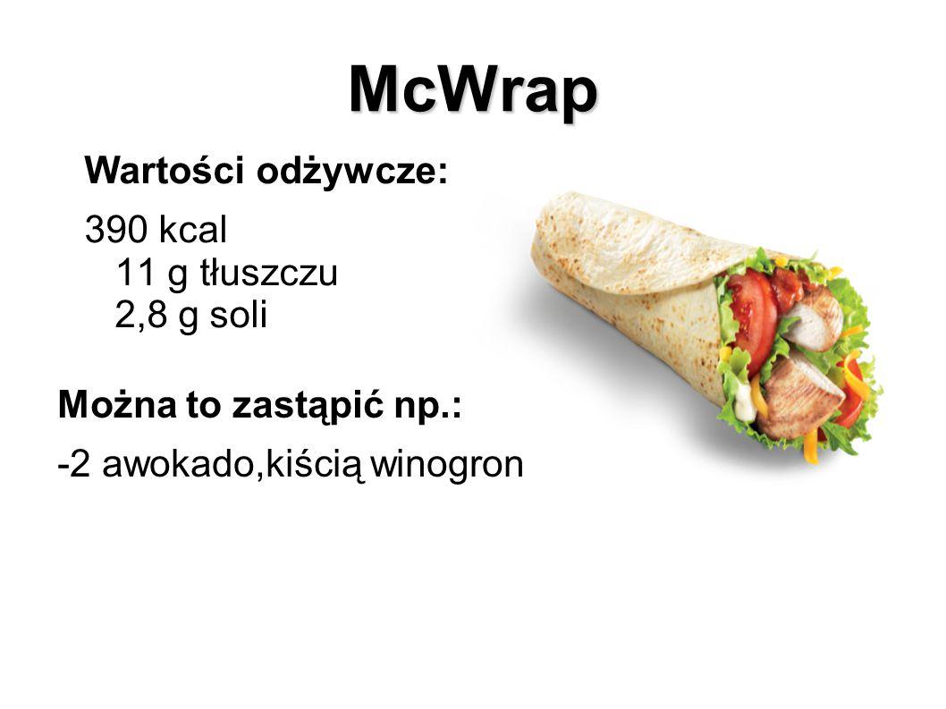 McWrap Wartości odżywcze: 390 kcal 11 g tłuszczu 2,8 g soli