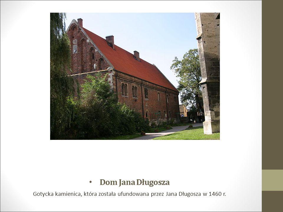 Dom Jana Długosza Gotycka kamienica, która została ufundowana przez Jana Długosza w 1460 r.
