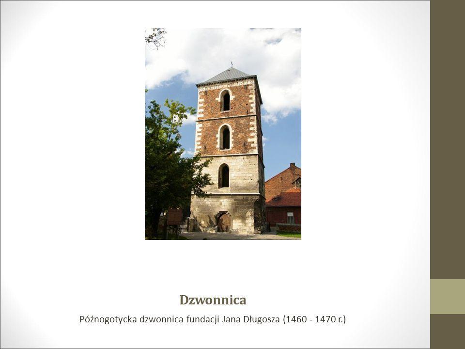 Późnogotycka dzwonnica fundacji Jana Długosza (1460 - 1470 r.)