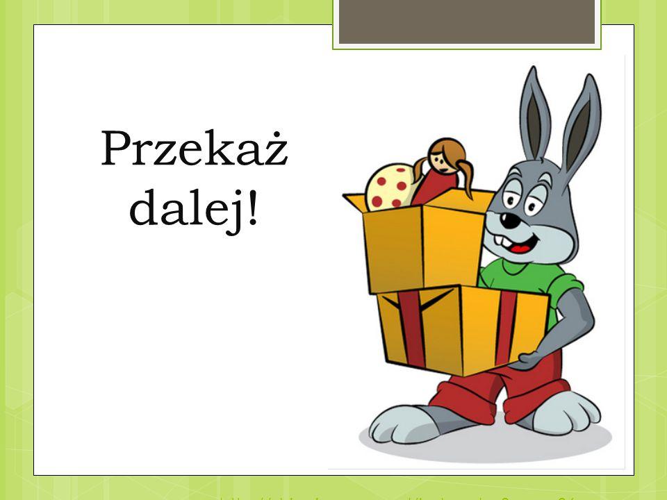 Przekaż dalej! http://dzieci.mos.gov.pl/index.php mnu=26