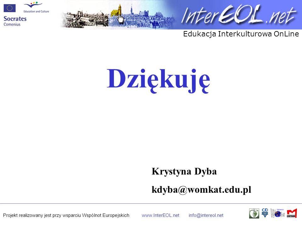Dziękuję Krystyna Dyba kdyba@womkat.edu.pl
